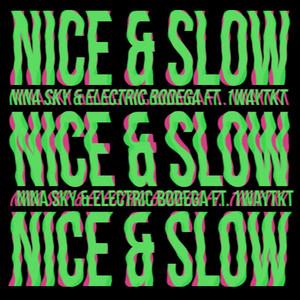 Nice & Slow
