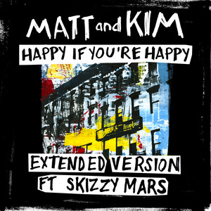 Happy If You're Happy (Extended Version ft. Skizzy Mars)