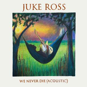 We Never Die (Acoustic)