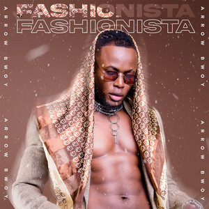 Arrow Bwoy - Fashionista