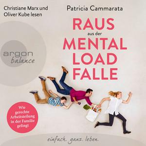 Raus aus der Mental Load-Falle - Wie gerechte Arbeitsteilung in der Familie gelingt (ungekürzt) Audiobook