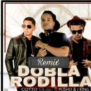Dobla Rodilla (Remix)
