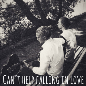 Can't Help Falling In Love by Hearts & Colors