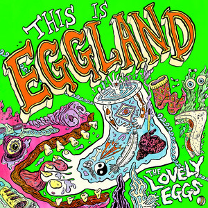 The Lovely Eggs  This Is Eggland :Replay