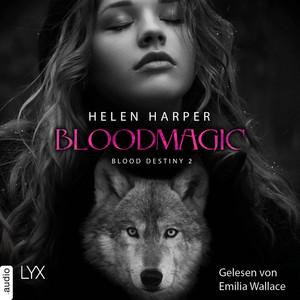 Bloodmagic - Blood Destiny - Mackenzie-Smith-Serie 2 (Ungekürzt) Audiobook
