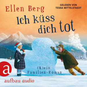 Ich küss dich tot - (K)ein Familien-Roman [gekürzt] Audiobook