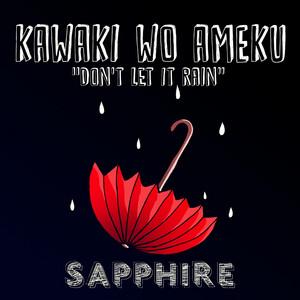 Kawaki Wo Ameku by Sapphire