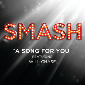 A Song For You (SMASH Cast Version featuring Will Chase)