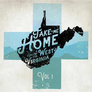 Take Me Home: A Concert for West Virginia, Vol.1 (Recorded Live) album