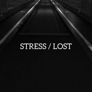 Stress / Lost