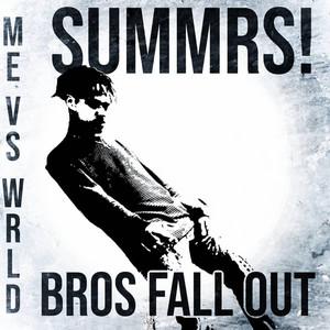 Me Vs WRLD/Bros Fall Out