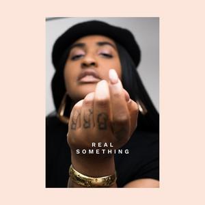 Real Something (feat. ESTA.)
