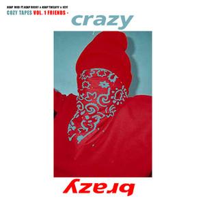 Crazy Brazy (feat. A$AP Rocky, A$AP Twelvyy & Key!)