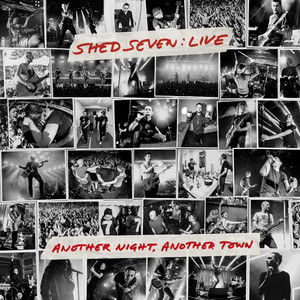 Shed Seven  Another Night, Another Town (Live) :Replay