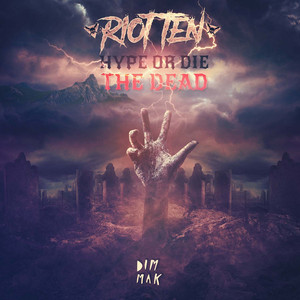 Hype Or Die: The Dead EP