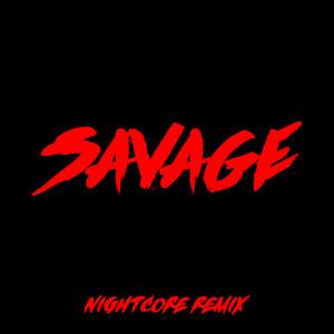 Savage (Nightcore Remix)