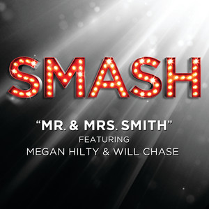 Mr. & Mrs. Smith (SMASH Cast Version featuring Megan Hilty and Will Chase)
