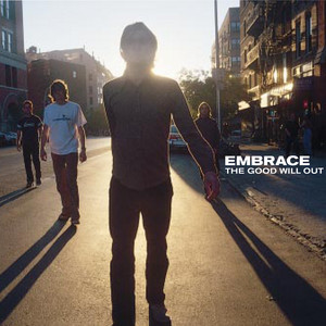 Embrace  The Good Will Out :Replay