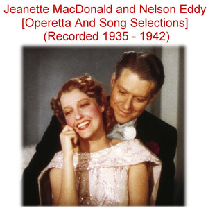 Jeanette MacDonald and Nelson Eddy (Operetta and Song Selections) [Recorded 1935 - 1942] album