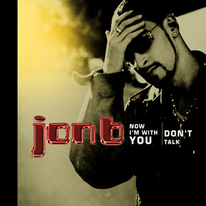 Now I'm With You/Don't Talk