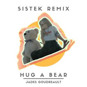 Hug a Bear (Sistek Remix)