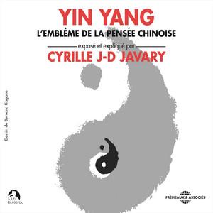 Yin Yang, l'emblème de la pensée chinoise (Exposé et expliqué par Cyrille J-D Javary) Audiobook