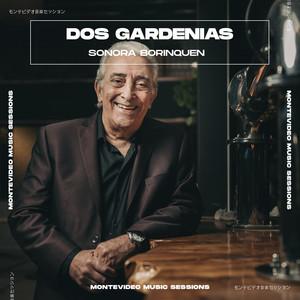 Dos Gardenias (Montevideo Music Sessions)