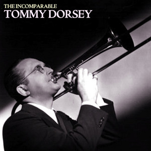The Incomparable Tommy Dorsey album