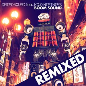 Boom Sound - Dub Machinist Rmx by Kojo Neatness, Dreadsquad