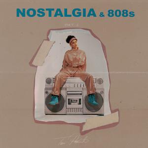 Nostalgia & 808s Part 1