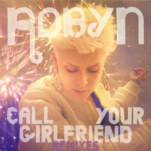 Call Your Girlfriend (Remixes)