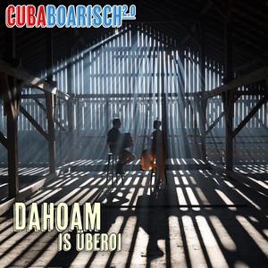 Dahoam is überoi