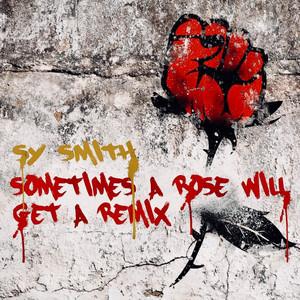 Sometimes a Rose Will Get a Remix