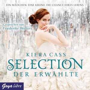 Selection. Der Erwählte Audiobook