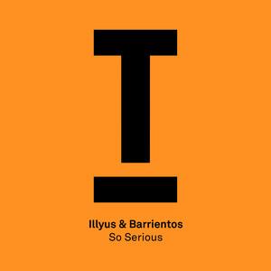 Illyus & Barrientos · So Serious
