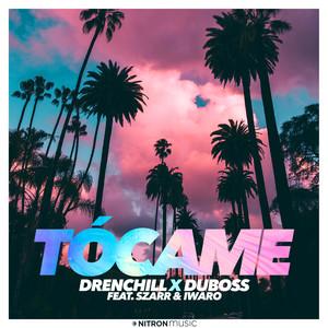 Tócame (feat. Szarr & Iwaro) by Drenchill, DUBOSS, Szarr, Iwaro