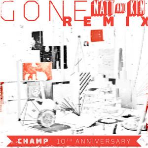 Gone (Matt & Kim Remix)