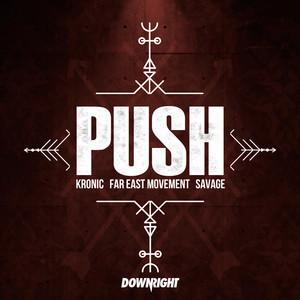 Push by Kronic, Far East Movement, Savage