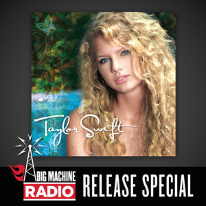 Taylor Swift (Big Machine Radio Release Special)