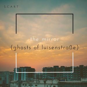 The Mirror (Ghosts of Luisenstraße)