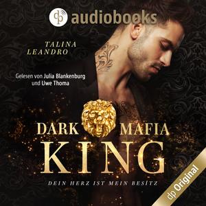 Dein Herz ist mein Besitz [Dark Mafia King-Reihe, Band 1 (Ungekürzt)] Audiobook