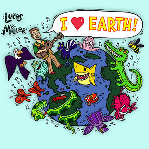"I Love Earth: The Absolute Best of the ""Singing Zoologist!"""