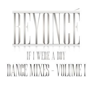 If I Were A Boy - Dance Mixes - Volume I