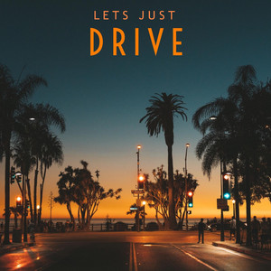 Lets Just Drive