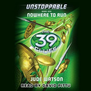 Nowhere to Run - The 39 Clues: Unstoppable, Book 1 (Unabridged)