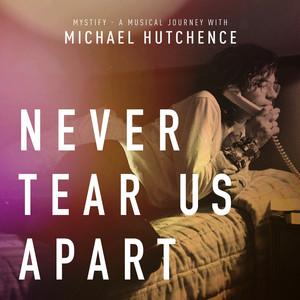 Never Tear Us Apart - Mystify Soundtrack Version cover art