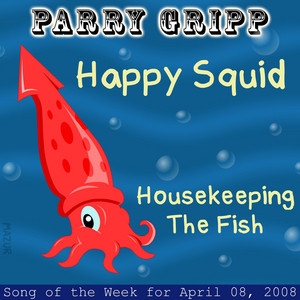 Happy Squid: Parry Gripp Song of the Week for April 8, 2008