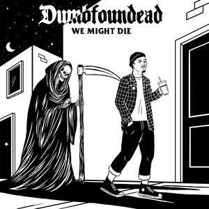 We Might Die