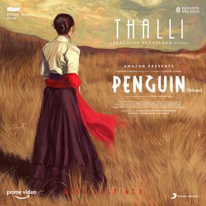"Thalli [From ""Penguin (Telugu)""]"