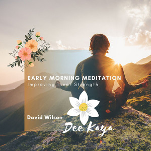 Early Morning Meditation - Improving Inner Strength album
